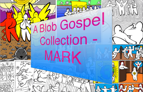 A Blob Gospel Collection - Mark