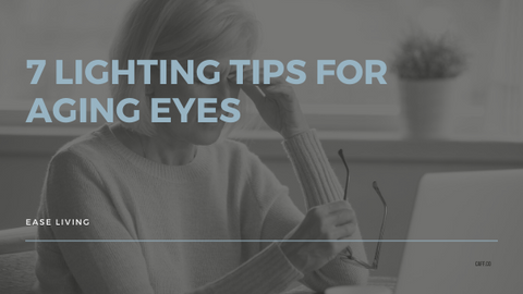 seven lighting tips for aging eyes