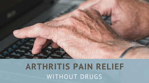 arthritis pain relief without drugs