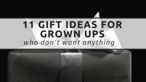 gifts for grown ups who don't want anything