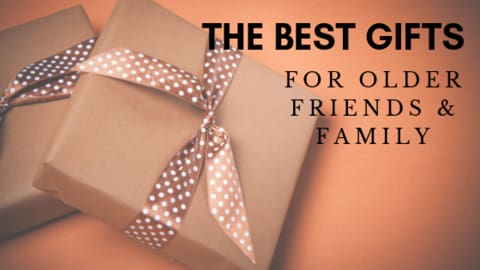 best gifts for older friends