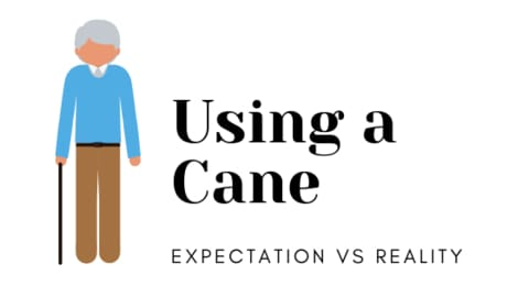 using a cane expectation vs reality