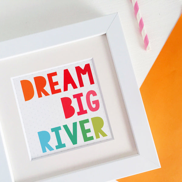 dream big river