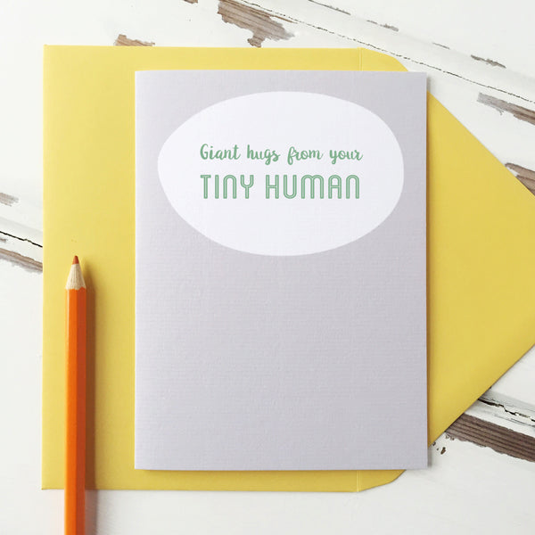 Giant Hugs From Your Tiny Human Card