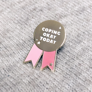 Coping Okay Today Positive Medal Enamel Pin Badge - Clara and Macy