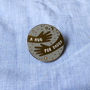 A Hug For Daddy Enamel Lapel Pin Badge