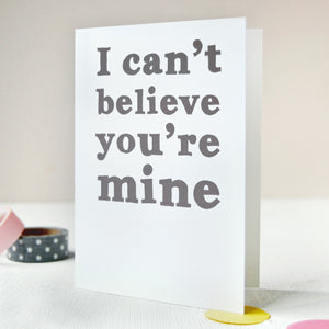 I Can't Believe You're Mine Card - Clara and Macy