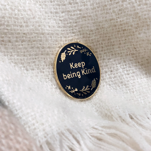 Keep Being Kind Enamel Pin Badge - Clara and Macy