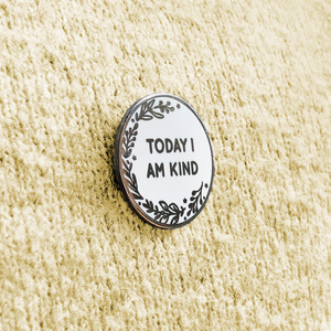 Today I Am Enough Enamel Lapel Pin Badge - Clara and Macy