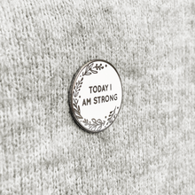 Today I Am Strong Enamel Lapel Pin Badge - Clara and Macy