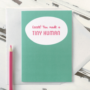 You Made A Tiny Human New Baby Card