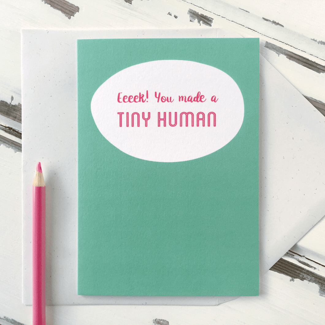 You Made A Tiny Human New Baby Card - Clara and Macy