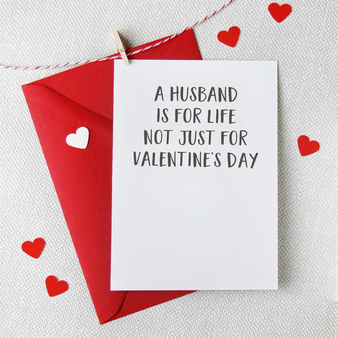 A Husband Is For Life Valentine's Day Card - Clara and Macy