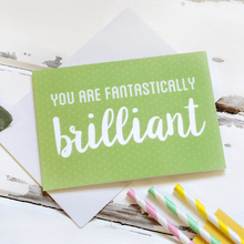 You Are Fantastically Brilliant Card - Clara and Macy