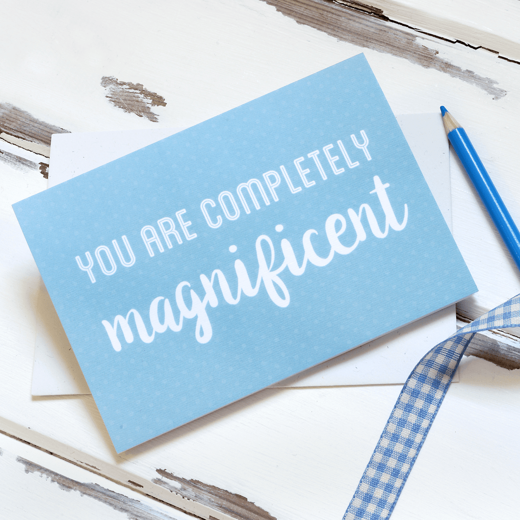 You Are Completely Magnificent Card - Clara and Macy