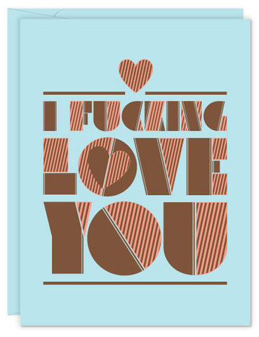 I F*cking Love You Card