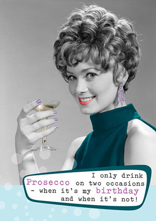 I only drink Prosecco Card