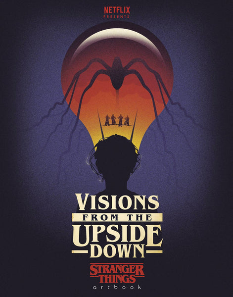 VISIONS FROM UPSIDE DOWN STRANGER THINGS ART BOOK (SHIPS OCTOBER 2019)