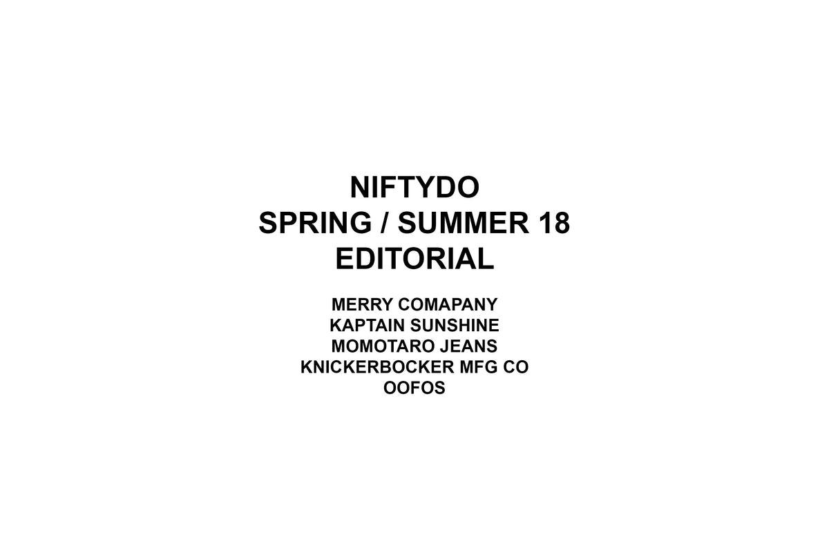 NIFTYDO SPRING / SUMMER 18 EDITORIAL