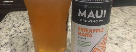 Have a Drink Friday - Maui Brewing Company Pineapple Mana Wheat Beer