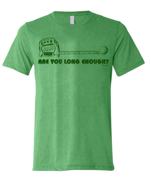 Are You Long Enough? Short Sleeve Tee