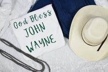 Load image into Gallery viewer, God Bless John Wayne