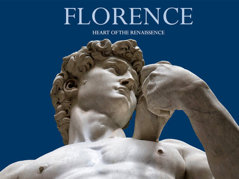FLORENCE Heart of the Renaissance