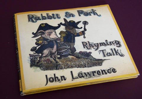Rabbit & Pork by John Lawrence - Rhyming Talk - First Edition
