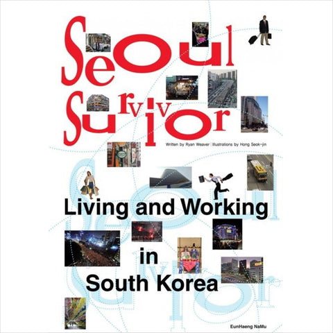 SEOUL Survivor : Living and Working in South Korea
