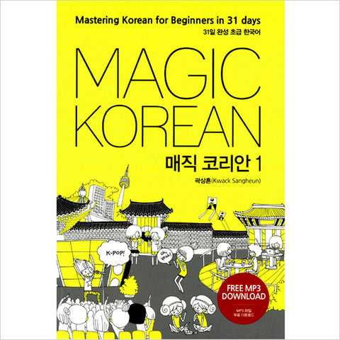 Magic Korean : Mastering Korean for Beginners in 31 days
