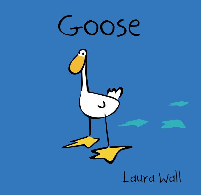 Childrens Books Goose by Laura Wall