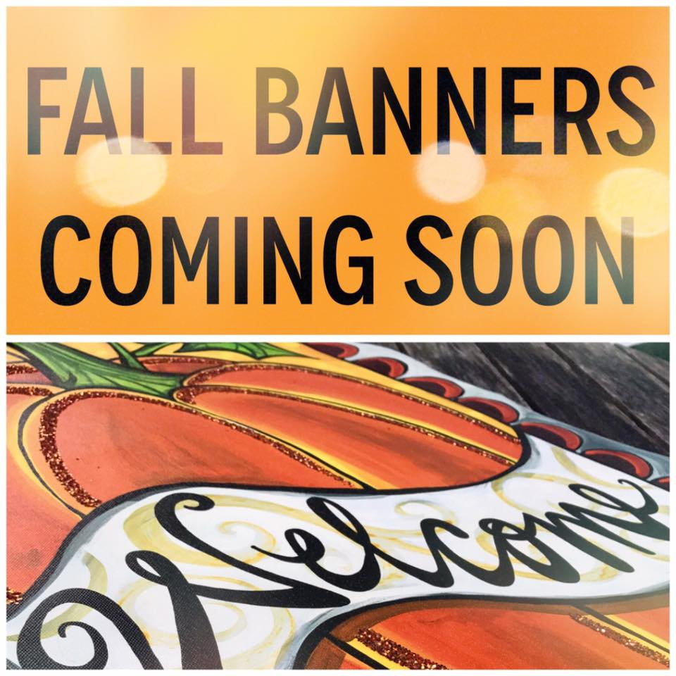 Fall Banners are COMING!!!