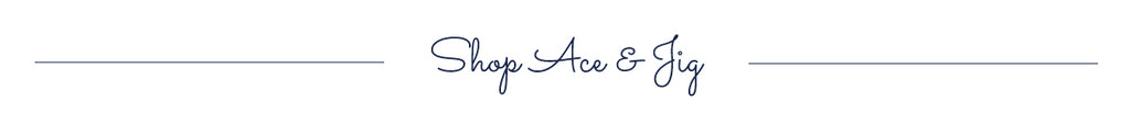 shop ace and jig