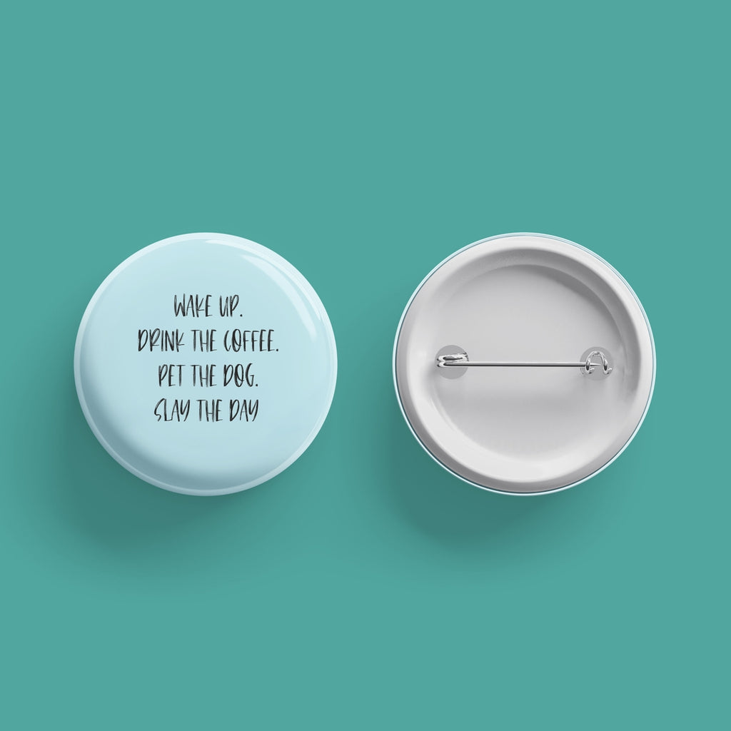 Wake Up. Drink The Coffee. Button Pin