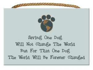 Saving One Dog...Rectangle Sign With Rope Handle