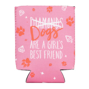 Dogs Are A Girl's Best Friend Koozie