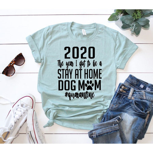 2020 Stay At Home Dog Mom Tee