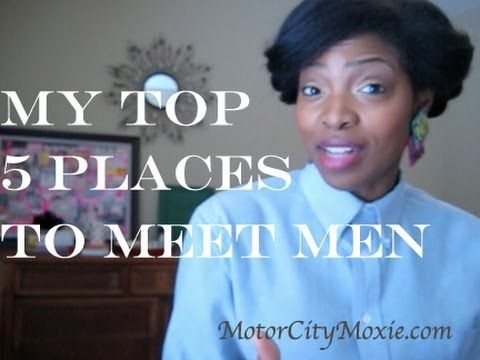 Top 5 Places to Meet Men