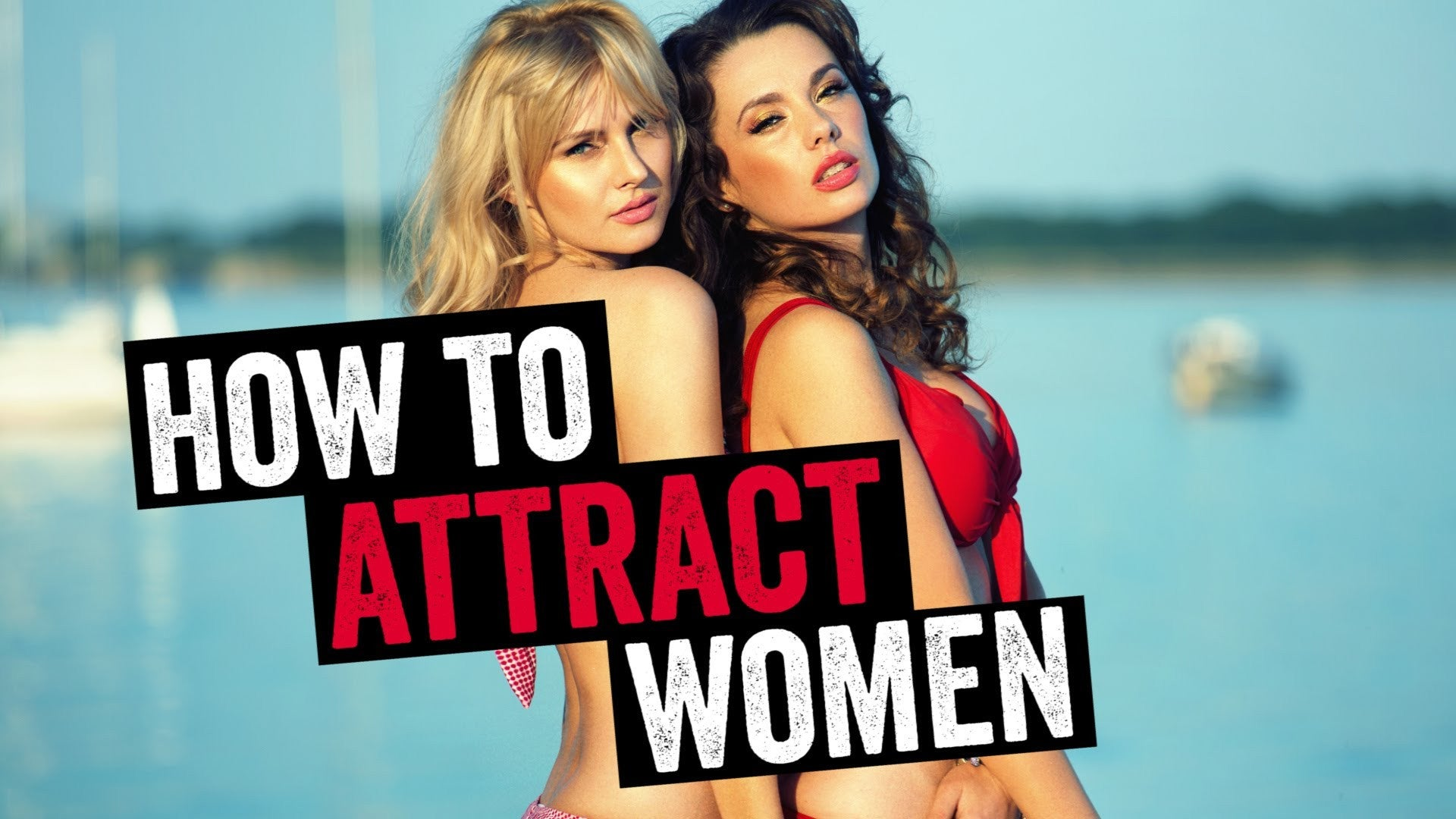 How To Attract Women Using This 1 Simple Method