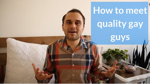 How to meet quality gay guys