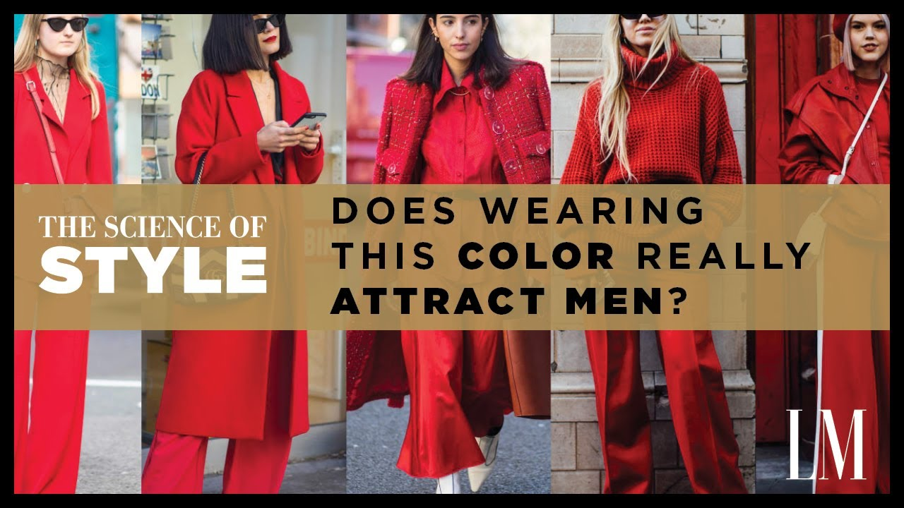 Does Wearing Red Really Attract Men? | The Science of Style