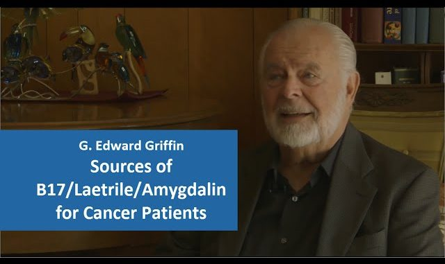 Sources of Vitamin B17 | Laetrile | Amygdalin for Cancer Patients - G. Edward Griffin