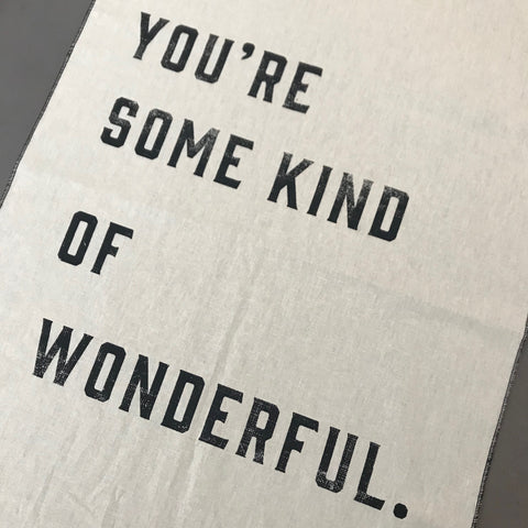 TEA TOWEL | Your'e some kind of wonderful by Pony Rider