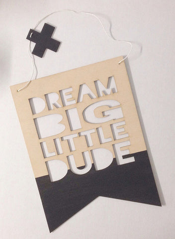 WALL PLAQUE | 'dream big little dude' by zilvi