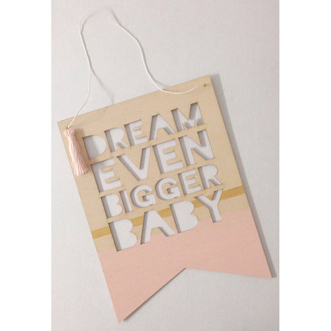 WALL PLAQUE | 'dream even bigger baby' by zilvi