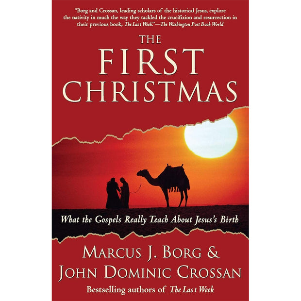 First Christmas, The: What The Gospels Really Teach About Jesus's Birth