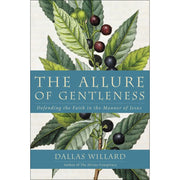 The Allure of Gentleness: Defending the Faith in the Manner of Jesus (Hardcover)