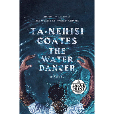 The Water Dancer: A Novel