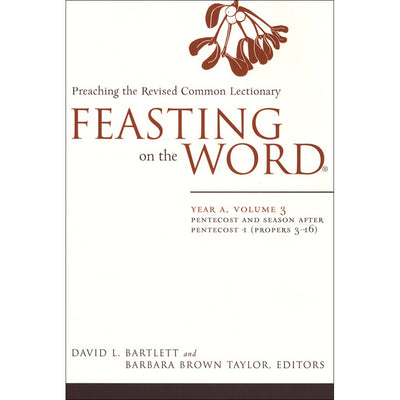 Feasting on the Word: Year A, Volume 3: Preaching the Revised Common Lectionary: Pentecost and Season After Pentecost 1