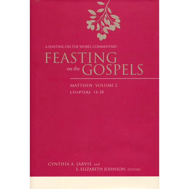 Feasting on the Gospels: Matthew, Volume 2: A Feasting on the Word Commentary